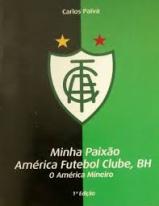 Minha Paixão América Futebol Clube, BH - O América Mineiro.