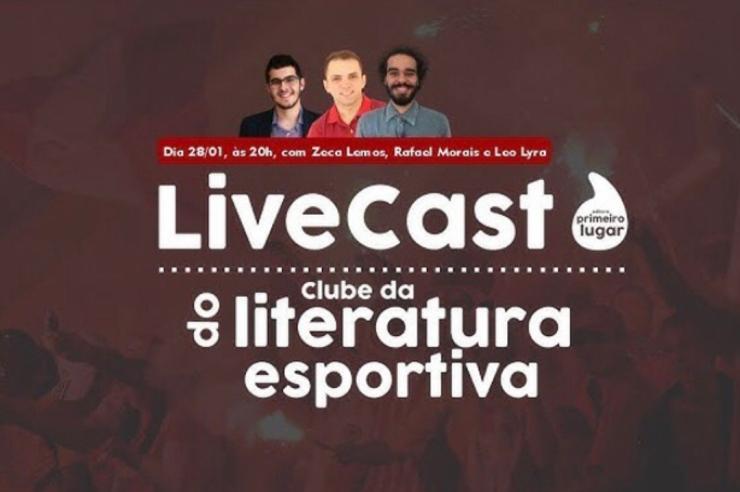 livecast clube da literatura esportiva literatura e futebol leo lyra rafael morais zeca lemos