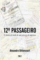Livro 12º Passageiro - O diário de bordo de um assessor de imprensa