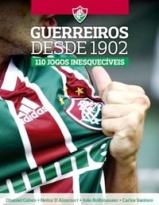Livro Guerreiros desde 1902 110 jogos inesqueciveis
