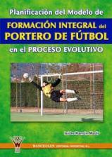 Capa do livro planificacion del modelo de formacion integral del portero de futbol en el preceso evolutivo