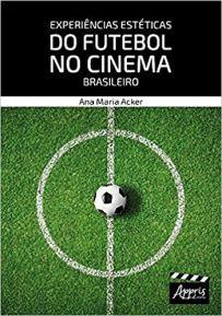capa do livro experiencias esteticas do futebol no cinema brasileiro