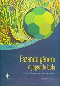 capa do livro fazendo genero e jogando bola