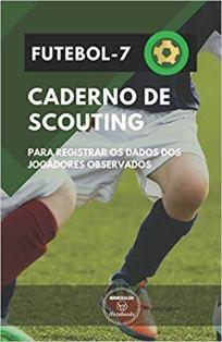 capa do livro futebol 7 caderno de scouting para registrar os dados dos jogadores observados