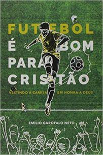 Capa do livro futebol e bom para cristao
