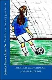 capa do livro meninas nao choram jogam futebol