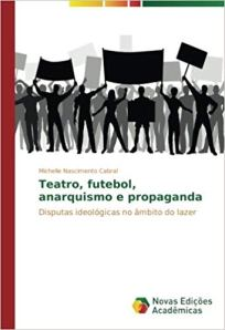 capa do livro teatro futebol anarquismo e propaganda