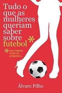 capa do livro tudo o que as mulheres queriam saber sobre futebol