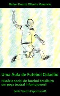 capa do livro uma aula de futebol cidadao