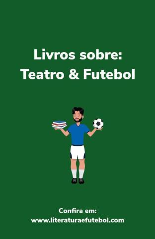 livros teatro futebol