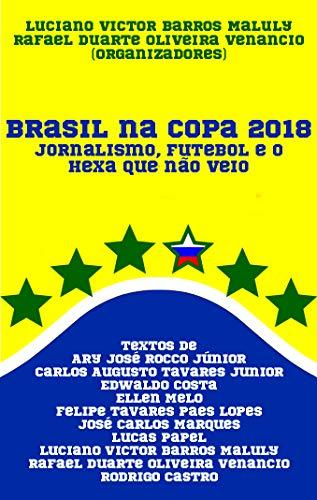 Capa do livro brasil na copa 2018 jornalismo futebol e o hexa que nao veio