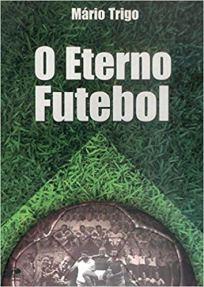 Capa do livro o eterno futebol