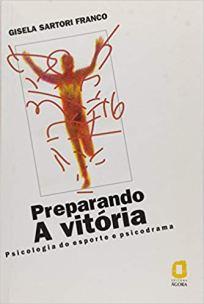 capa do livro preparando a vitoria psicologia do esporte e psicodrama