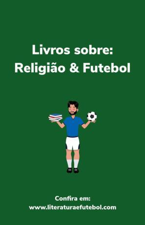 Lista de livros sobre religiao e futebol