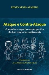capa do livro ataque e contraataque o jornalismo esportivo na perspectiva de duas trajetorias profissionais