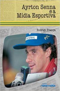 capa do livro ayrton senna e a midia esportiva