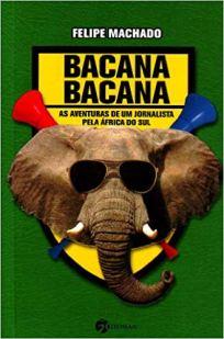 capa do livro bacana bacana as aventuras de um jornalista pela africa do sul.jpg