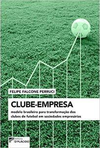 capa do livro clube empresa modelo brasileiro para transformacao dos clubes de futebol em sociedades empresarias