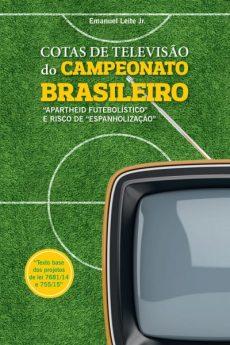 capa do livro cotas de televisao do campeonato brasileiro apartheid futebolistico e risco de espanholizacao