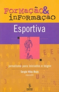 capa do livro formacao e informacao esportiva jornalismo para iniciados e leigos