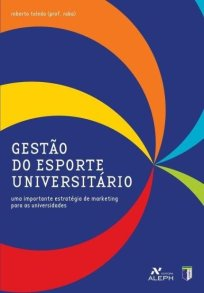 capa do livro gestao do esporte universitario uma importante estrategia de marketing para as universidades