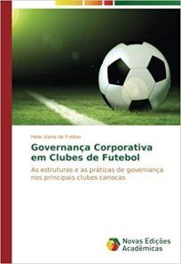 capa do livro governanca corporativa em clubes de futebol as estruturas e as praticas de governanca nos principais clubes cariocas