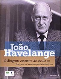 capa do livro joao havelange o dirigente esportivo do seculo xx