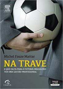 capa do livro na trave o que falta para o futebol brasileiro ter uma gestao profissional