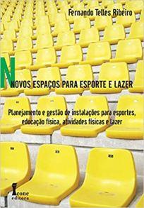 capa do livro novos espacos para esporte e lazer planejamento e gestao de instalacoes para esportes educacao fisica atividades fisicas e lazer
