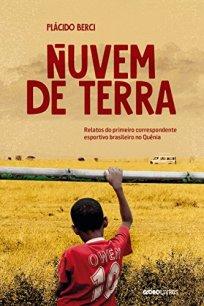 capa do livro nuvem de terra relatos do primeiro correspondente esportivo brasileiro no quenia