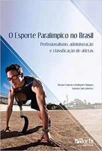 capa do livro o esporte paralimpico no brasil profissionalismo administracao e classificacao de atletas