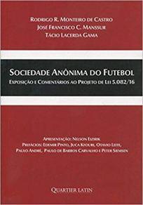 capa do livro sociedade anonima do futebol exposicao e comentarios ao projeto de lei 5082 16
