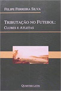 capa do livro tributacao no futebol clubes e atletas