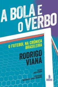 capa do livro a bola e o verbo o futebol na cronica brasileira