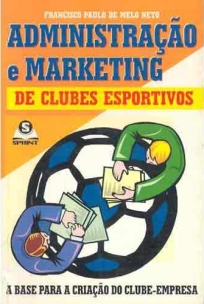 capa do livro administracao e marketing de clubes esportivos a base para a criacao do clube empresa