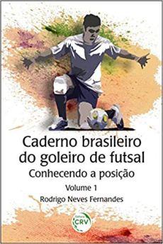capa do livro caderno brasileiro do goleiro de futsal conhecendo a posicao