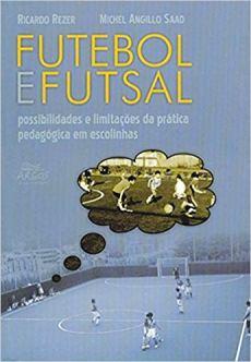 capa do livro futebol e futsal possibilidades e limitacoes da pratica pedagogica em escolinhas