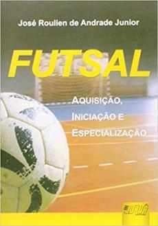capa do livro futsal aquisicao iniciacao e especializacao