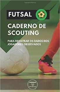 capa do livro futsal caderno de scouting para registrar os dados dos jogadores observados