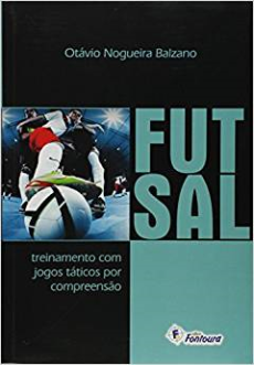 capa do livro futsal treinamento com jogos taticos por compreensao
