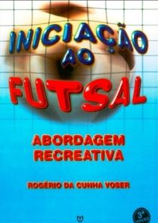 capa do livro iniciacao ao futsal abordagem recreativa