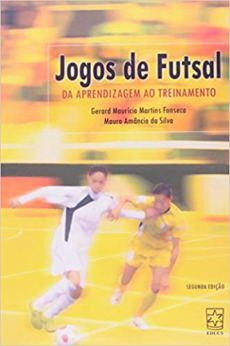 capa do livro jogos de futsal da aprendizagem ao treinamento