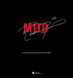 capa do livro m1to o maior goleiro artilheiro do mundo edicao luxo