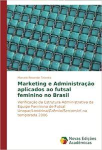 capa do livro marketing e administracao aplicados ao futsal feminino no brasil