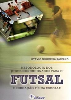 capa do livro metodologia dos jogos condicionados para o futsal e educacao fisica escolar