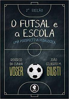 capa do livro o futsal e a escola uma perspectiva pedagogica