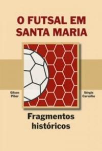 capa do livro o futsal em santa maria fragmentos historicos