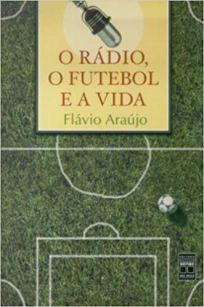 capa do livro o radio o futebol e a vida
