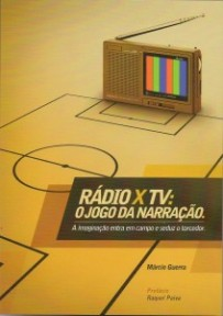capa do livro radio x tv o jogo da narracao a imaginacao entra em campo e seduz o torcedor