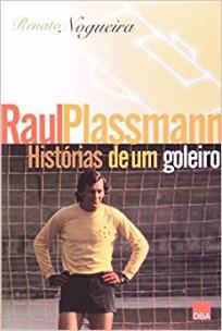 capa do livro raul plassmann historias de um goleiro